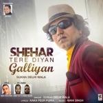 Shehar Tere Diyan Galliyan songs
