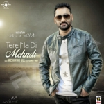 Tere Na Di Mehndi songs