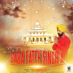 Dhan Dhan Baba Fateh Singh Ji songs