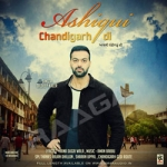 Ashiqui Chandigarh Di songs