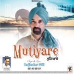Mutiyare songs