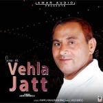Vehla Jatt songs