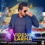 Videshi Larha songs