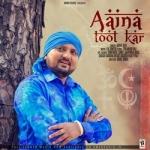 Aaina Toot Kar songs