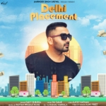 Delhi Placement songs