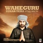 Waheguru Shukar Tera songs