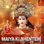 Maiya Ki Bhentein songs