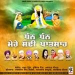 Dhan Dhan Mere Sodhi Patshah songs