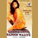 Chandigarh Rahnn Waliye
