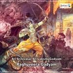 Sri Srinivasa, Sri Laksmi Gadyam, Raghuveera Gadyam songs