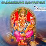 Gajamukhane Ganapathiye songs