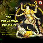 Om Kalvannai Vidmahe songs