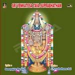 Sri Venkatesa Tava Suprabhatham songs