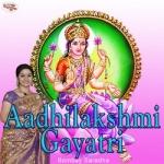 Aadhilakshmi Gayatri Mantra songs