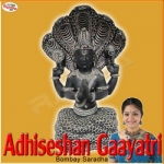 Adhiseshan Gaayatri Mantra songs