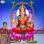 Dhanalakshmi Gayatri Mantra songs