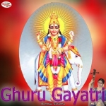 Ghuru Gayatri Mantra songs