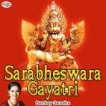 Sarabheswara Gayatri Mantra songs