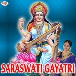 Saraswati Gayatri Mantra songs