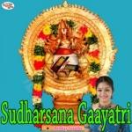 Sudharsana Gaayatri Mantra songs
