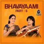 Bhavayaami - Part 6 songs