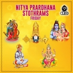 Nitya Prardhana Stothrams - Friday songs