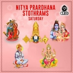 Nitya Prardhana Stothrams - Saturday songs