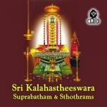 Sri Kalahastheeswara Suprabatham & Sthothrams songs