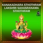 Kanakadhara Sthothram And Lakshmi Sahasranama Sthothram songs