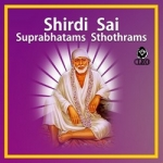 Shirdi Sai Suprabhatams And Sthothrams songs