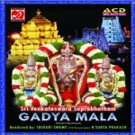Sri Venkateswara Suprabhatham - Gadya Mala songs