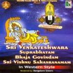 Sri Venkateswara Suprabhatham - Bhaja Govindham - Sri Vishnu Sahasranamam songs