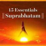 15 - Essentials Suprabhatam songs