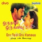 Oru Naal Oru Kanavu songs