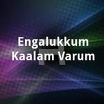 Engalukkum Kaalam Varum songs