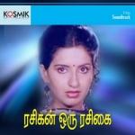 Rasigan Oru Rasigai songs