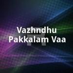 Vazhndhu Pakkalam Vaa songs
