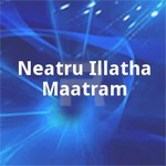Neatru Illatha Maatram songs