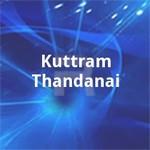 Kuttram Thandanai songs