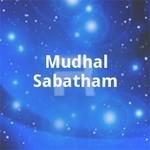Mudhal Sabatham songs