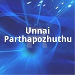 Unnai Parthapozhuthu songs