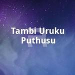 Tambi Uruku Puthusu songs