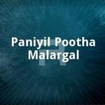 Paniyil Pootha Malargal songs