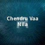 Chendru Vaa Nila songs
