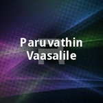 Paruvathin Vaasalile songs