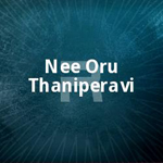 Nee Oru Thaniperavi songs