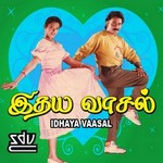 Idhaya Vaasal songs