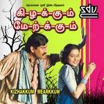 Kizhakkum Maerkkum songs