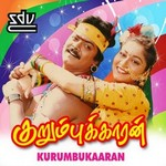Kurumbukaaran songs