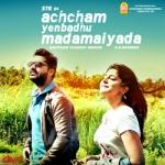 Achcham Yenbadhu Madamaiyada songs